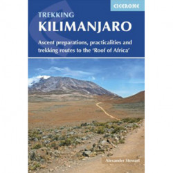 Kilimanjaro: Ascent preparations, practicalities and trekking routes to the 'Roof of Africa'