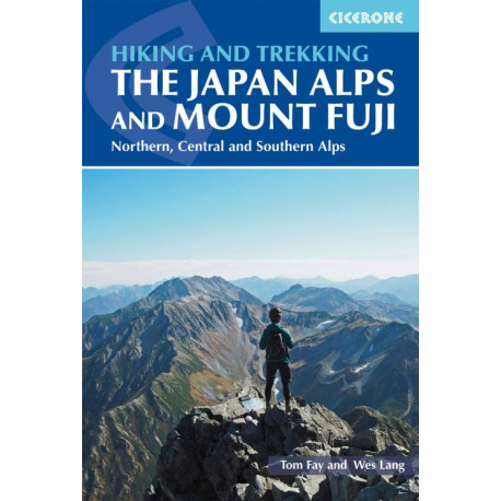 Hiking and Trekking in the Japan Alps and Mount Fuji: Northern, Central and Southern Alps