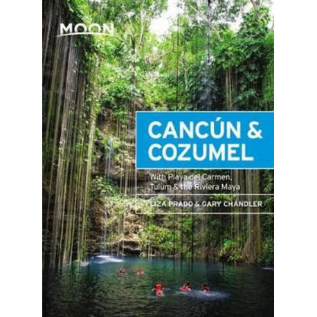 Cancun & Cozumel: With Playa del Carmen, Tulum & the Riviera Maya
