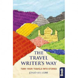 The Travel Writer's Way: Turning your travels into stories