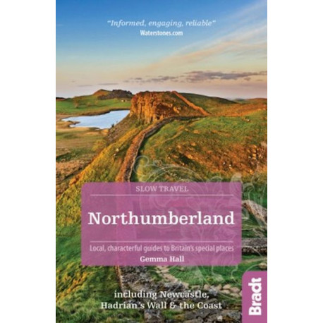 Slow Travel: Northumberland & Durham: including Newcastle, Hadrian's Wall and the Coast
