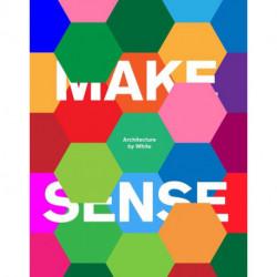 Make Sense: Architechture by White