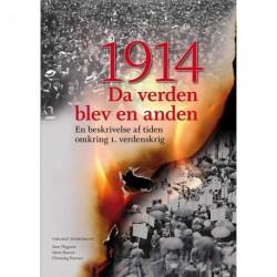 1914: da verden blev en anden - en beskrivelse af tiden omkring 1. verdenskrig
