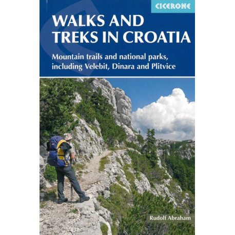 Walks and Treks in Croatia: 27 routes - mountain trails and national parks