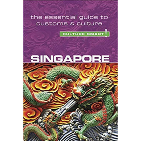 Culture Smart Singapore: The essential guide to customs & culture
