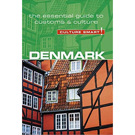Culture Smart Denmark: The essential guide to customs & culture