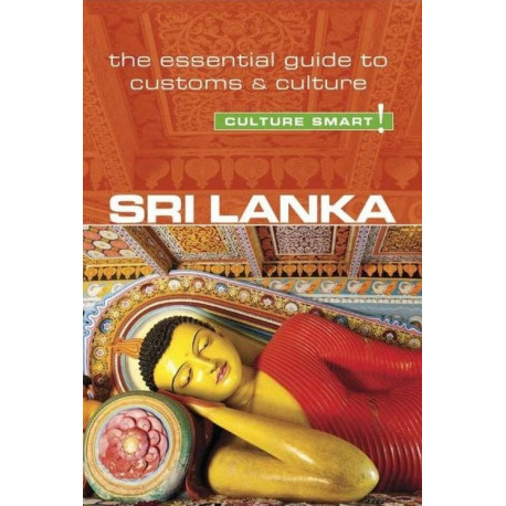 Culture Smart Sri Lanka: The essential guide to customs & culture