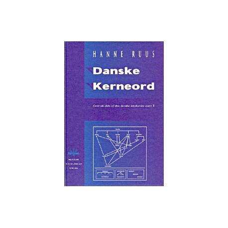 Danske kerneord: Centrale dele af den danske leksikalske norm (Bind 1)