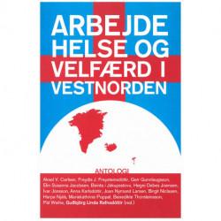 Arbejde, helse og velfærd i Vestnorden: antologi