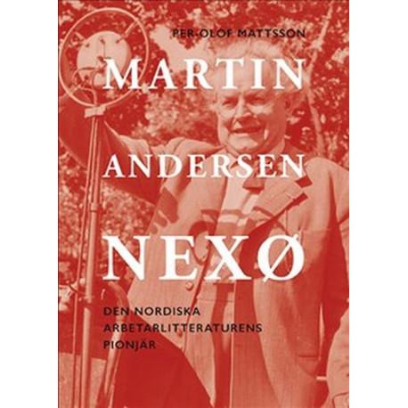 Martin Andersen Nexø: den nordiska arbetarlitteraturens poinjär