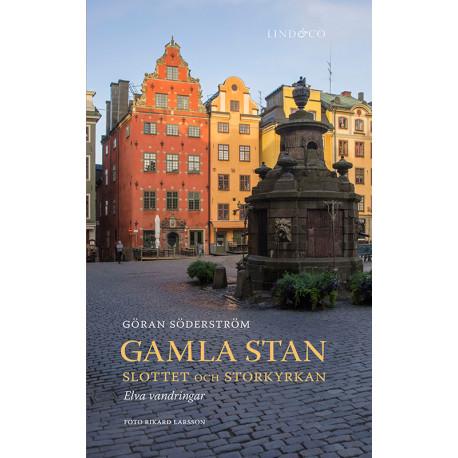 Gamla Stan: slottet och Storkyrkan: elva vandringar
