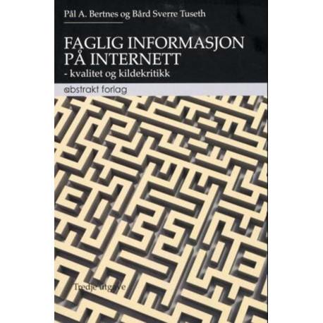 Faglig informasjon på Internett: kvalitet og kildekritikk