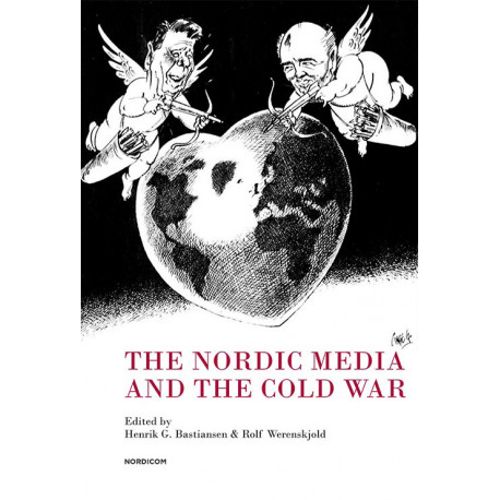 The Nordic media and the Cold War