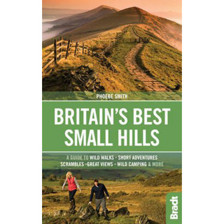 Britain´s Best Small Hills: A Guide to Short Adventures and Wild Walks with Great Views