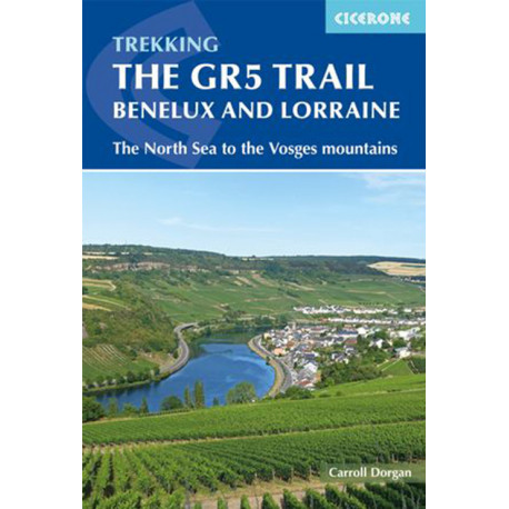 The GR5 Trail: Benelux and Lorraine: The North Sea to Schirmeck