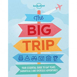 The Big Trip: Your essential guide to gap years, sabbaticals and overseas adventures