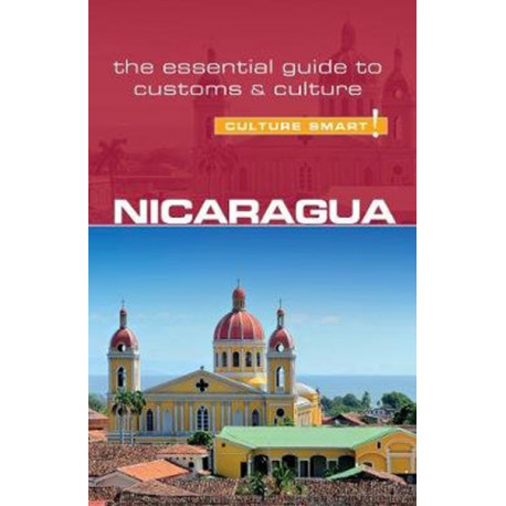 Culture Smart Nicaragua: The essential guide to customs & culture
