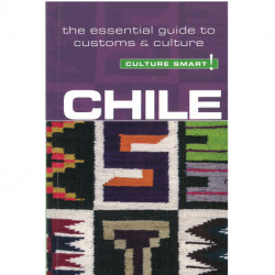 Culture Smart Chile: The essential guide to customs & culture