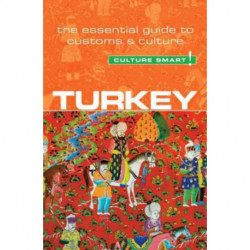 Culture Smart Turkey: The essential guide to customs & culture