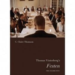 Thomas Vinterberg s Festen - The celebration