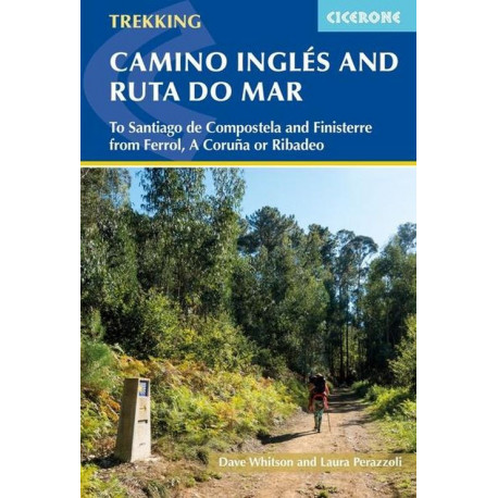 The Camino Ingles and Ruta do Mar: To Santiago de Compostela and Finisterre from Ferrol, A Coruna or Ribadeo