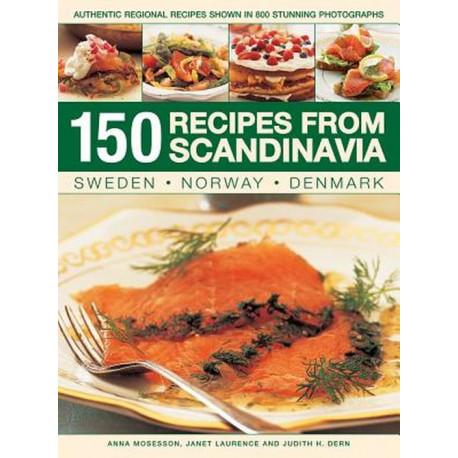 150 Recipes from Scandinavia: Sweden, Norway, Denmark