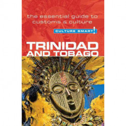 Culture Smart Trinidad & Tobago: The essential guide to customs & culture
