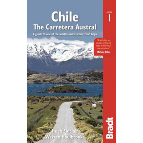Chile: The Carretera Austral : A Guide to One of the World's Most Scenic Road Trips: A Guide to One of the World´s Most Scenic Road Trips