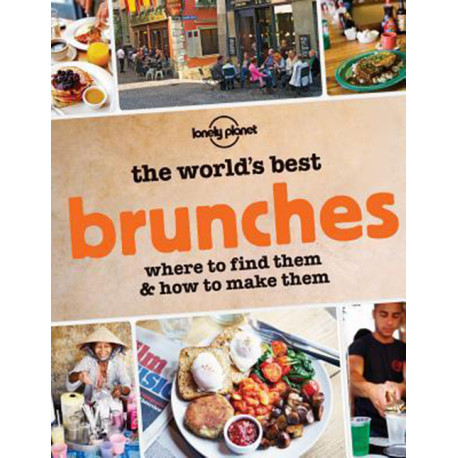 The World´s Best Brunches: Where to find them and how to make them