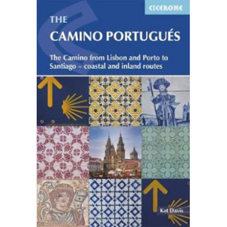 The Camino Portugues: The Portuguese Way from Lisbon and Porto to Santiago - coastal and inland routes