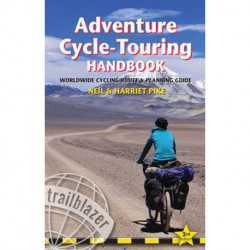 Adventure Cycle-Touring Handbook: Worldwide Cycling Route & Planning Guide
