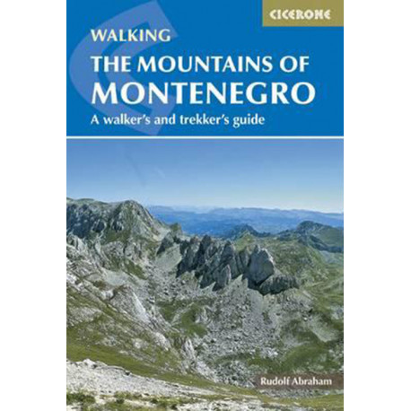 The Mountains of Montenegro: A Walker´s and Trekker´s Guide