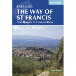 The Way of St Francis: Via di Francesco: From Florence to Assisi and Rome (1st ed. Sept. 15)