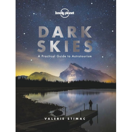 Dark Skies: A Practical Guide to Astrotourism