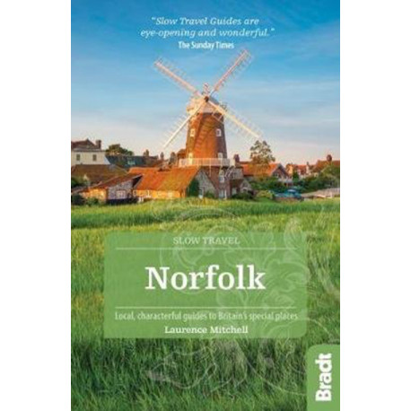 Slow Travel: Norfolk, Bradt Travel Guides