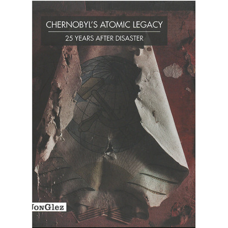 Chernobyl´s Atomic Legacy: 25 Years After the Disaster