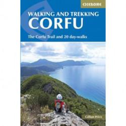 Walking and Trekking on Corfu: The Corfu Trail and 22 Outstanding Day-Walks