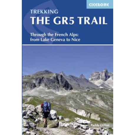 The Gr5 Trail: Through the French Alps from Lake Geneva to Nice