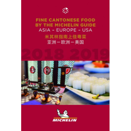 Michelin Restaurants Fine Cantonese Food 2018-2019: Asia, Europe and USA