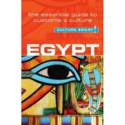 Culture Smart Egypt: The essential guide to customs & culture