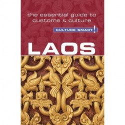 Culture Smart Laos: The essential guide to customs & culture