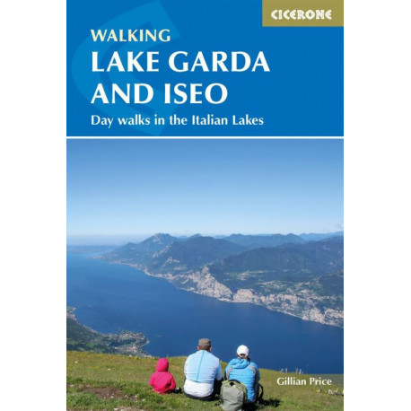 Walking Lake Garda and Iseo: Day walks in the Italian Lakes