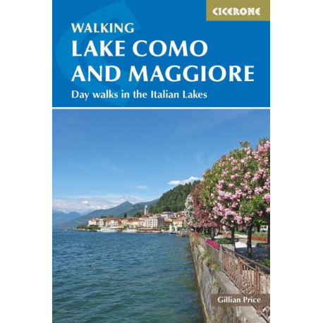 Walking Lake Como and Maggiore: Day walks in the Italian Lakes