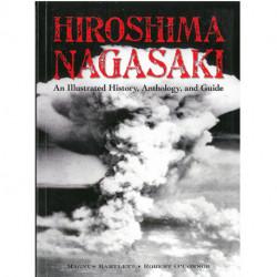 Hiroshima and Nagasaki: An Illustrated History and Guide