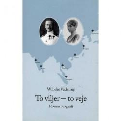 To viljer - to veje: romanbiografi