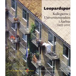 Leopardspor: kollegierne i Universitetsparken i Aarhus 1935-2010, historier om en myriade samlet i anledning af Parkkollegiernes første femoghalvfjerds år