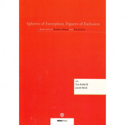 Spheres of Exemption, Figures of Exclusion: Analyses of Power, Order and Exclusion