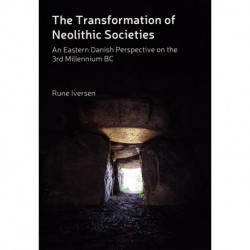 The transformation of neolithic societies: an Eastern Danish perspective on the 3rd millennium BC