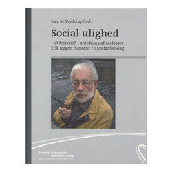 Social ulighed: et festskrift i anledning af professor Erik Jørgen Hansens 70 års fødselsdag