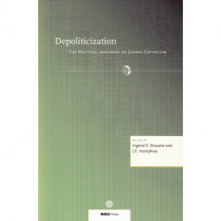 Depoliticization: The Political Imaginary of Global Capitalism